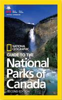 Geographic, National - NG Guide to the National Parks of Canada, 2nd Edition (National Geographic Guide to the National Parks of Canada) - 9781426217562 - 9781426217562