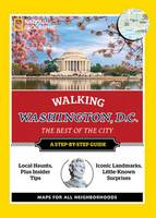Kennedy, Barbara Noe - National Geographic Walking Washington, D.C. (National Geographic Walking the Best of the City) - 9781426217753 - V9781426217753
