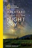 Fazekas, Andrew - National Geographic Backyard Guide to the Night Sky: 2nd Edition - 9781426220159 - 9781426220159