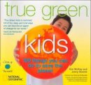 Mckay, Kim, Bonnin, Jenny - True Green Kids - 9781426304422 - KRA0001833