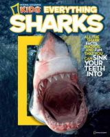 Musgrave, Ruth, National Geographic Kids - National Geographic Kids Everything Sharks: All the shark facts, photos, and fun that you can sink your teeth into - 9781426307690 - KRA0000066