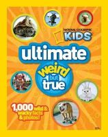 National Geographic - NG Kids Ultimate Weird but True: 1,000 Wild & Wacky Facts and Photos (National Geographic Kids Weird But True) - 9781426308642 - V9781426308642