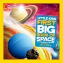 Catherine D. Hughes, David A. Aguilar - National Geographic Little Kids First Big Book of Space - 9781426310140 - 9781426310140