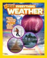 Kathy Furgang - National Geographic Kids Everything Weather: Facts, Photos, and Fun that Will Blow You Away - 9781426310584 - V9781426310584