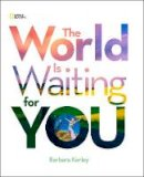 Kerley, Barbara - The World is Waiting for You - 9781426311147 - V9781426311147