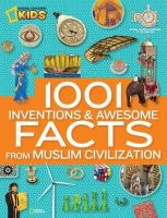National Geographic - 1001 Inventions and Awesome Facts from Muslim Civilization - 9781426312588 - V9781426312588