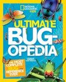 Murawski, Darlyne, Honovich, Nancy - Ultimate Bugopedia: The Most Complete Bug Reference Ever (National Geographic Kids) - 9781426313769 - V9781426313769