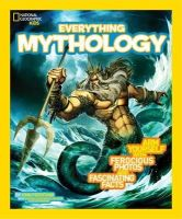 Hoena, Blake - National Geographic Kids Everything Mythology: Begin Your Quest for Facts, Photos, and Fun Fit for Gods and Goddesses - 9781426314988 - V9781426314988