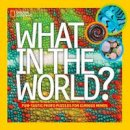 National Geographic Kids - What in the World? (National Geographic Kids) - 9781426315176 - V9781426315176