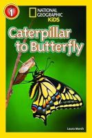 Marsh, Laura, National Geographic Kids - Caterpillar to Butterfly - 9781426315787 - KCG0000669
