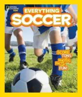 Hoena, Blake - National Geographic Kids Everything Soccer: Score Tons of Photos, Facts, and Fun - 9781426317132 - V9781426317132