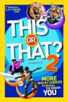 Mortimer, J.R. - This or That? 2: More Wacky Choices to Reveal the Hidden You (National Geographic Kids) - 9781426317194 - V9781426317194