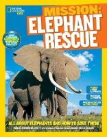 Blewett, Ashlee Brown - National Geographic Kids Mission: Elephant Rescue: All About Elephants and How to Save Them (NG Kids Mission: Animal Rescue) - 9781426317293 - V9781426317293