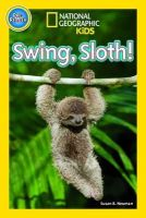 National Geographic Kids - Swing, Sloth! (National Geographic Kids Readers (Pre-reader)) - 9781426317965 - V9781426317965