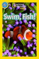 National Geographic Kids - Swim Fish! (National Geographic Kids Readers (Pre-reader)) - 9781426317972 - V9781426317972