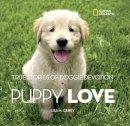 Gerry, Lisa M. - Puppy Love: True Stories of Doggie Devotion - 9781426318672 - V9781426318672