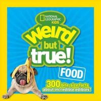 National Geographic Kids, Beer, Julie - Weird but True Food: 300 Bite-size Facts About Incredible Edibles - 9781426318719 - V9781426318719