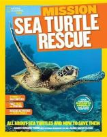 Young, Karen Romano - National Geographic Kids Mission: Sea Turtle Rescue: All About Sea Turtles and How to Save Them (NG Kids Mission: Animal Rescue) - 9781426318931 - V9781426318931