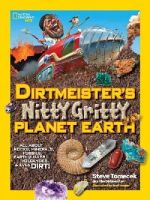 Tomecek, Steve - Dirtmeister's Nitty Gritty Planet Earth: All About Rocks, Minerals, Fossils, Earthquakes, Volcanoes, & Even Dirt! (National Geographic Kids) - 9781426319037 - V9781426319037