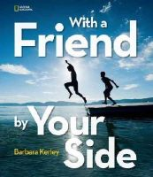 Kerley, Barbara - With a Friend by Your Side - 9781426319051 - V9781426319051