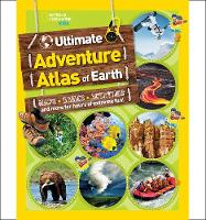 National Geographic Kids - The Ultimate Adventure Atlas of Earth: Maps, Games, Activities, and More for Hours of Extreme Fun! (National Geographic Kids) - 9781426320446 - V9781426320446