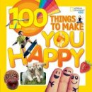 Gerry, Lisa M. - 100 Things to Make You Happy (National Geographic Kids) - 9781426320583 - V9781426320583