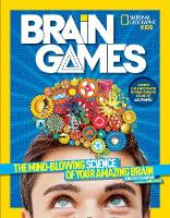 Swanson, Jennifer - National Geographic Kids Brain Games: The Mind-Blowing Science of Your Amazing Brain - 9781426320705 - V9781426320705