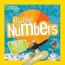 National Geographic Kids - By the Numbers: 110.01 Cool Infographics Packed with Stats and Figures - 9781426320729 - V9781426320729