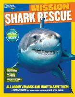 Musgrave, Ruth, National Geographic Kids - National Geographic Kids Mission: Shark Rescue: All About Sharks and How to Save Them (NG Kids Mission: Animal Rescue) - 9781426320903 - V9781426320903