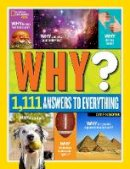 Boyer, Crispin - National Geographic Kids Why?: Over 1,111 Answers to Everything - 9781426320965 - V9781426320965