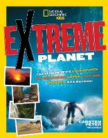 Peter, Carsten, Phelan, Glen - Extreme Planet: Carsten Peter's Adventures in Volcanoes, Caves, Canyons, Deserts, and Beyond! - 9781426321009 - V9781426321009