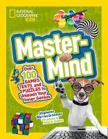 Drimmer, Stephanie Warren, Cohen, Julie K. - Mastermind: Over 100 Games, Tests, and Puzzles to Unleash Your Inner Genius (National Geographic Kids) - 9781426321108 - V9781426321108