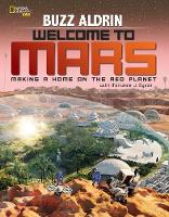 Aldrin, Buzz, Dyson, Marianne - Welcome to Mars: Making a Home on the Red Planet - 9781426322068 - V9781426322068