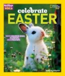 Heiligman, Deborah, National Geographic Kids - Holidays Around the World: Celebrate Easter: With Colored Eggs, Flowers, and Prayer - 9781426323706 - KRA0000390