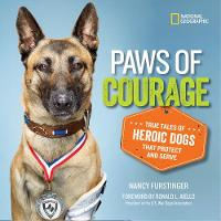 Furstinger, Nancy - Paws of Courage: True Tales of Heroic Dogs that Protect and Serve - 9781426323775 - V9781426323775