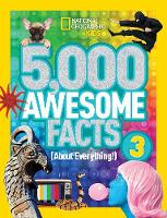 National Geographic Kids - 5,000 Awesome Facts 3 (About Everything!) (National Geographic Kids) - 9781426324529 - V9781426324529