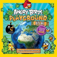 Carney, Elizabeth - Angry Birds Playground: Atlas: A Global Geography Adventure (National Geographic Kids: Angry Birds Playground) - 9781426324598 - V9781426324598