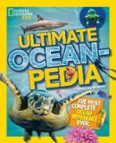 Wilsdon, Christina - Ultimate Oceanpedia: The Most Complete Ocean Reference Ever (National Geographic Kids) - 9781426325502 - V9781426325502