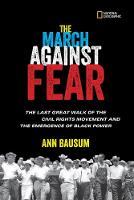 Bausum, Ann - The March Against Fear: The Last Great Walk of the Civil Rights Movement and the Emergence of Black Power - 9781426326653 - V9781426326653