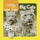 National Geographic Kids - National Geographic Kids Look and Learn: Big Cats (Look & Learn) - 9781426327018 - KCG0000858