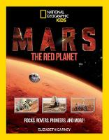 Carney, Elizabeth, National Geographic Kids - Mars: The Red Planet: Rocks, Rovers, Pioneers, and More! - 9781426327544 - KRA0000056