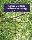 Harrington, Joseph E. - Games, Strategies, and Decision Making - 9781429239967 - V9781429239967