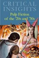 Gary Hoppenstand - Pulp Fiction of the 1920s and 1930s (Critical Insights) - 9781429838276 - V9781429838276