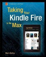 Rollins, Mark - Taking Your Kindle Fire to the Max - 9781430242635 - V9781430242635