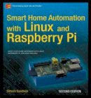 Goodwin, Steven - Smart Home Automation with Linux and Raspberry Pi - 9781430258872 - V9781430258872