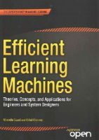 Awad, Mariette, Khanna, Rahul - Efficient Learning Machines: Theories, Concepts, and Applications for Engineers and System Designers - 9781430259893 - V9781430259893