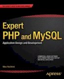 Rochkind, Marc - Expert PHP and MySQL: Application Design and Development - 9781430260073 - V9781430260073