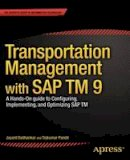 Daithankar, Jayant, Pandit, Tejkumar - Transportation Management with SAP TM 9: A Hands-on Guide to Configuring, Implementing, and Optimizing SAP TM - 9781430260257 - V9781430260257