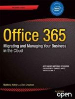 Katzer, Matthew, Crawford, Don - Office 365: Migrating and Managing Your Business in the Cloud - 9781430265269 - V9781430265269