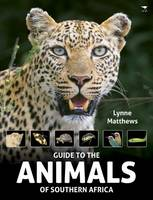 Matthews, Lynne - The Guide to the Animals of Southern Africa - 9781431423293 - V9781431423293